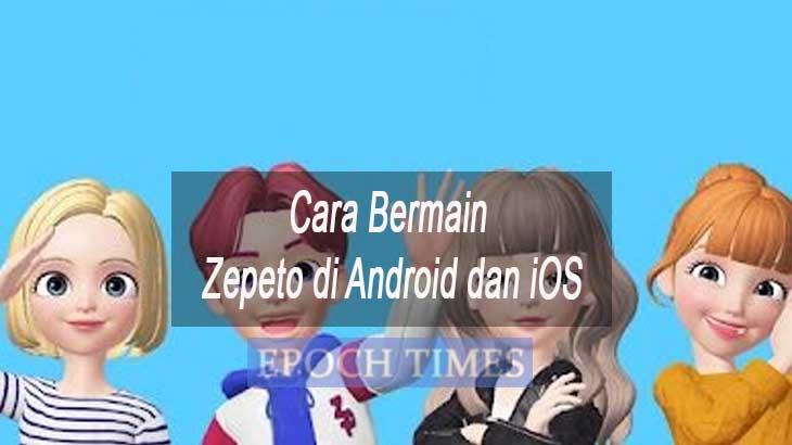 Cara Bermain Zepeto di Android dan iOS