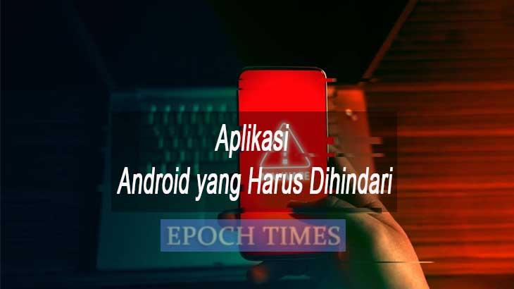 Aplikasi Android yang Harus Dihindari