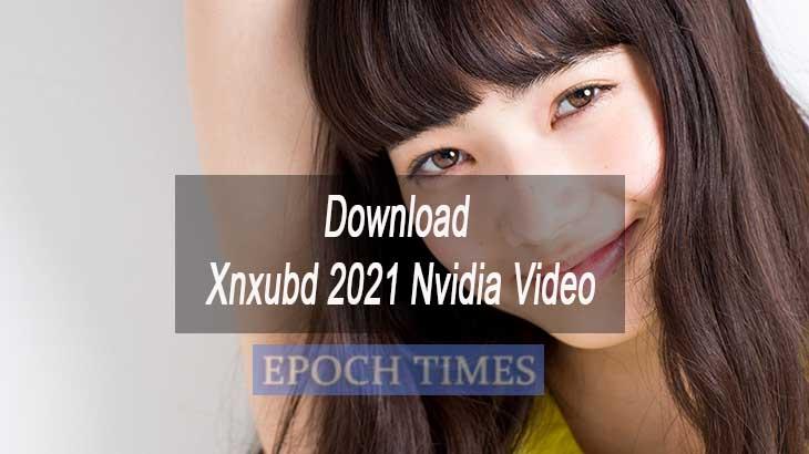 Download Xnxubd 2021 Nvidia Video