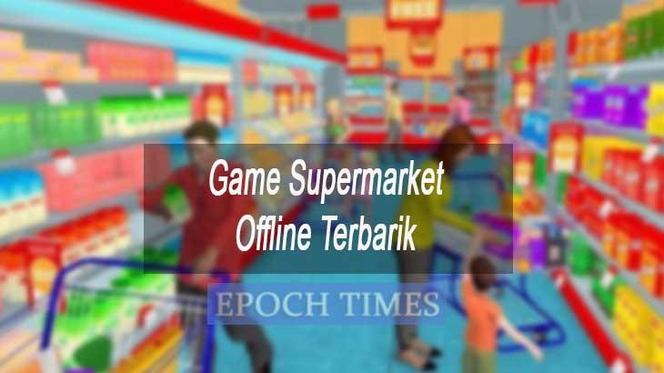 Game Supermarket Offline Terbarik