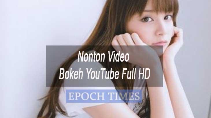 Nonton Video Bokeh YouTube Full HD