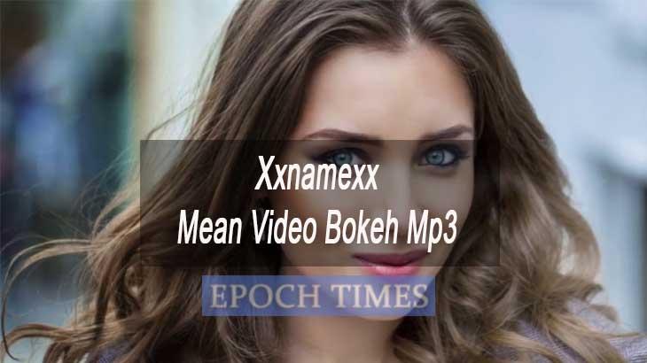 Xxnamexx Mean Video Bokeh Mp3 Download