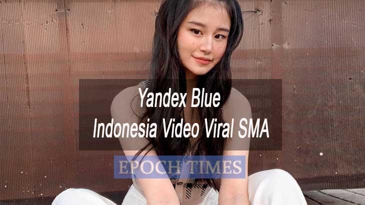 Yandex Blue Indonesia Video Viral SMA