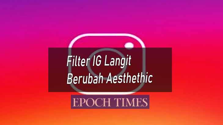Filter IG Langit Berubah Aesthethic